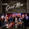 Product Image: Gaither Vocal Band, The Oak Ridge Boys & Gatlin Brothers - A Few Good Men