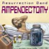 Product Image: Resurrection Band - Ampendectomy