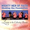 Product Image: Mighty Men Of Faith - Mighty Men Of Faith Shaking The Foundation: Live At The Cubberley Theater