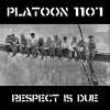 Product Image: Platoon 1107 - Respect Is Due