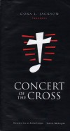 Product Image: Cora L Jackson - Concert Of The Cross: Recorded Live At Bethel Temple, Seattle, Washington