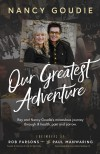 Product Image: Nancy Goudie - Our Greatest Adventure