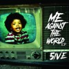 5ive - Me Against The World