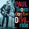 Product Image: Paul Thorn - Don't Let The Devil Ride