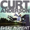 Product Image: Curt Anderson - Every Moment (Deluxe Edition)