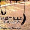 Must Build Jacuzzi - Swing Set Summer