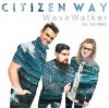 Citizen Way - WaveWalker ftg Bart Millard