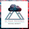 Product Image: Michael Bennett - In Your Presence