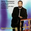 Gerry Thompson - Coming Up From The Rough Side/It Is No Secret What God Can Do