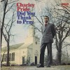 Product Image: Charley Pride - Did You Think To Pray