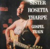 Sister Rosetta Tharpe - Gospel Train Volume 2 (Lection)