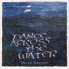 Product Image: Helen Graham - Dance Across The Water