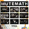 Product Image: Mutemath - Typical