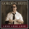 Product Image: Gordon Mote - Love Love Love