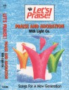 Let's Praise! - Let's Praise! Praise And Adoration With Light Co
