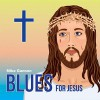 Product Image: Mike Gannon - Blues For Jesus
