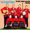 Product Image: The Lewis Family - The Gospel Singing Sensations From Dixie