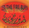 Product Image: Crossways - Let The Fire Burn