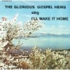 Product Image: The Glorious Gospel Heirs - I'll Make It Home