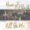 Product Image: Home Free - All On Me