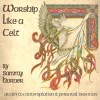Product Image: Sammy Horner - Worship Like A Celt: An Aid To Contemplation & Personal Devotion