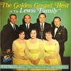 Product Image: The Lewis Family - The Golden Gospel Best Of The Lewis Family