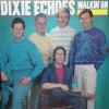Product Image: Dixie Echoes - Walkin' On