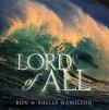 Product Image: Ron & Shelly Hamilton - Lord Of All