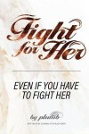 Plumb - Fight For Her: Even If You Have To Fight Her