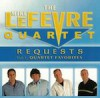 The LeFevre Quartet - Requests Vol.1 - Quartet Favorites