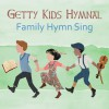 Keith & Kristyn Getty - Getty Kids Hymnal: Family Hymn Sing