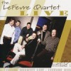 The LeFevre Quartet - Live