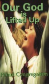 Product Image: Peniel Congregation - Our God Is Lifted Up