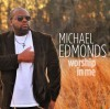 Product Image: Michael Edmonds - Worship In Me
