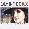 Product Image: Krista Branch - Calm In The Chaos