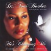 Product Image: Dr Toni Booker ftg Booker Productions - He's Changing Me