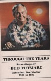 Product Image: Bud Tutmarc - Through The Years: Hawaiian Steel Guitar 1947 To 1984