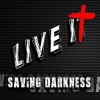 Product Image: Saving Darkness - Live It