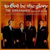 The Jordanaires - To God Be The Glory