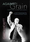 Product Image: Garth Hewitt - Against The Grain: Choices On A Journey With Justice