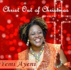Product Image: Yemi Ayeni - Christ Out Of Christmas