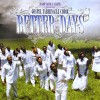 Product Image: Gospel Tabernacle Choir - Better Days: Bishop David E Martin Presents