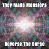 Product Image: They Made Monsters - Reverse The Curse