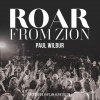 Product Image: Paul Wilbur - Roar From Zion: Recorded Live In Jerusalem
