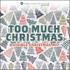 Product Image: Visible Worship - Too Much Christmas: A Visible Music Christmas No 7