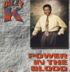 Product Image: Dizzy K - Power In The Blood