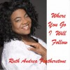 Ruth Andrea Featherstone - Where You Go I Will Follow