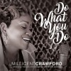 Product Image: Millicent Crawford - Do What You Do