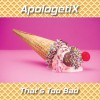 Product Image: Apologetix - That's Too Bad