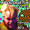 Product Image: Apologetix - You Can't Say Euphrates Without The '80s